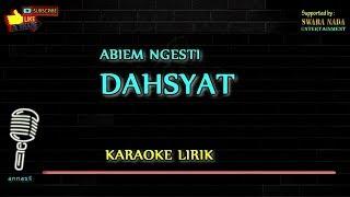 Download lagu Abiem Ngesti - Dahsyat   Karaoke Lirik