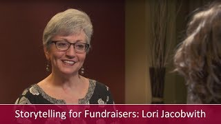 Storytelling for Fundraisers: Interview with Lori Jacobwith