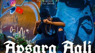 Apsara Aali |Natarang |Hip Hop Dance Choreography |Dip Ghosh|Songs of Kings United|