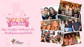 Ser Mãe: Um Desafio Virtuoso da Multifuncionalidade | Robinson Grangeiro | IPTambaú