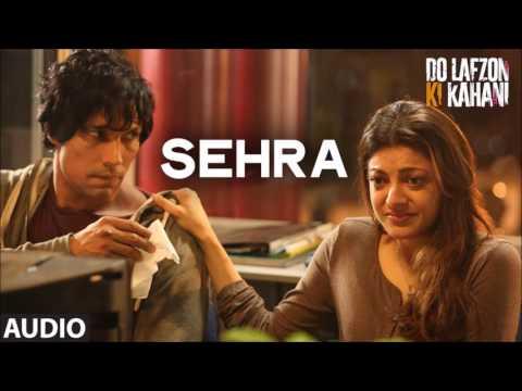 Sehra Full Song Lyrics - Do Lafzon Ki Kahani - Ankit Tiwari