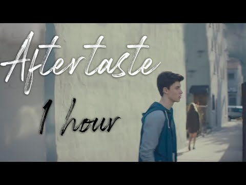 Aftertaste- Shawn Mendes 1 Hora | 1 Hour Loop
