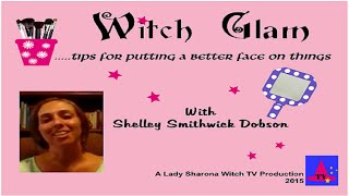 Witch Glam - Skin Care with Shelley Smithwick Dobson