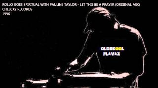 Rollo Goes Spiritual With Pauline Taylor - Let This Be A Prayer (Original Mix)