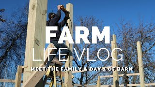 Farm Life Vlog Day 1 | Meet The Family
