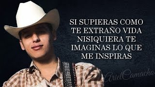 (LETRA) ¨SI SUPIERAS ¨ - Ariel Camacho & Los Plebes del Rancho (Lyric Video)