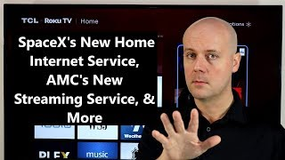 CCT #168 - SpaceX's New Home Internet Service, AMC's New Streaming Service, & More