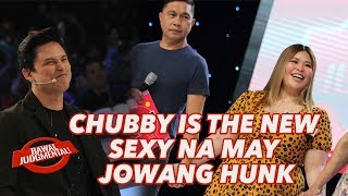 CHUBBY IS THE NEW SEXY NA MAY JOWANG HUNK | Bawal Judgmental | February 18, 2020