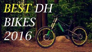 BEST DOWNHILL MOUNTAIN BIKES 2016 (DH) Part 1