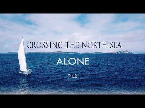 Crossing the North Sea Alone pt. 2- The Long Way Back