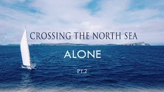 Crossing the North Sea Alone pt. 2- The Long Way Back thumbnail