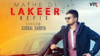 Mathe Di Lakeer Refix Full Audio  Gurbal Saroya Ft. Vpm Studios  New Punjabi Songs 2016