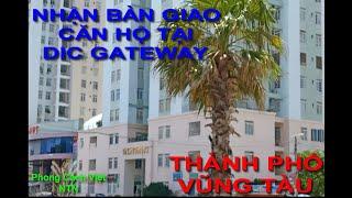 Nhận bàn giao căn hộ tại  DIC GATEWAY ( Phong Cách Việt NTN )