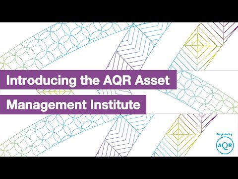 Introducing the AQR Asset Management Institute | London Business Schol