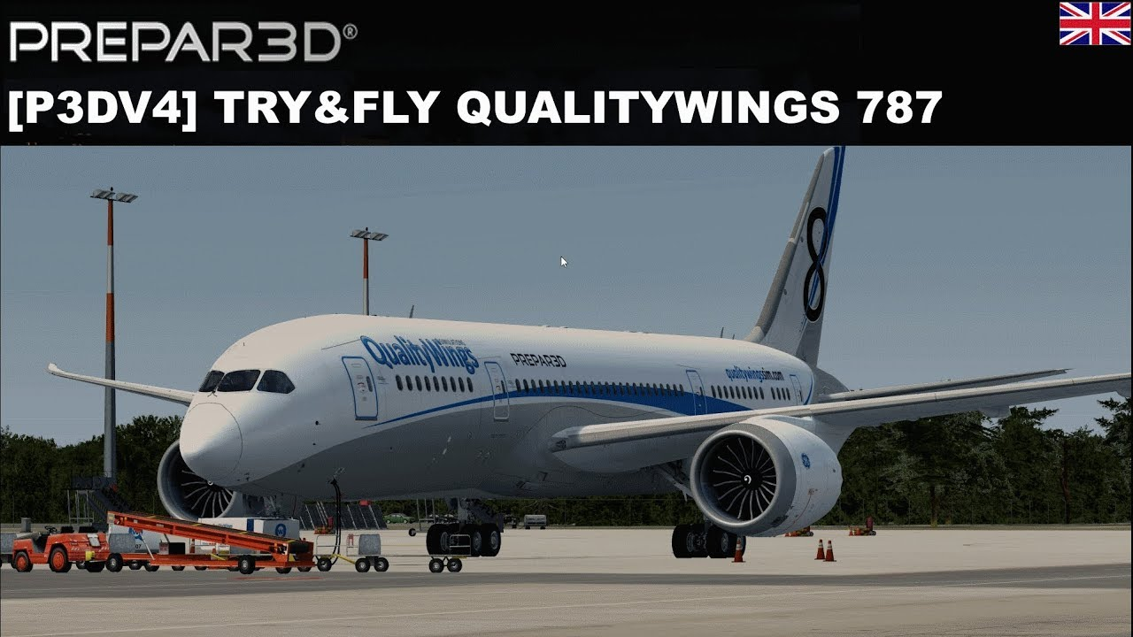 P3DV4] Try&Fly Qualitywings B787 (ENGLISH) - Video - ViLOOK