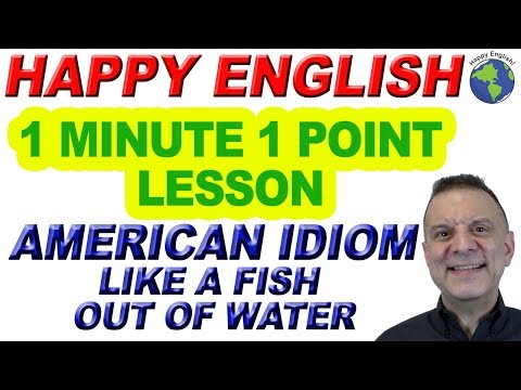 American Idiom LIKE A FISH OUT OF WATER - 1 Minute, 1 Point English Lesson