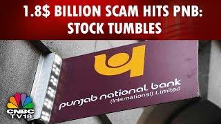 $1.8 Billion Scam Hits PNB: Stock Tumbles   The Big Bank Fraud   CNBC Tv18