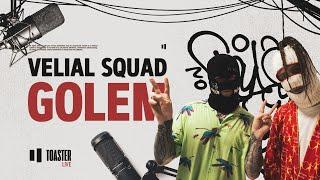 VELIAL SQUAD - GOLEM | Toaster Live