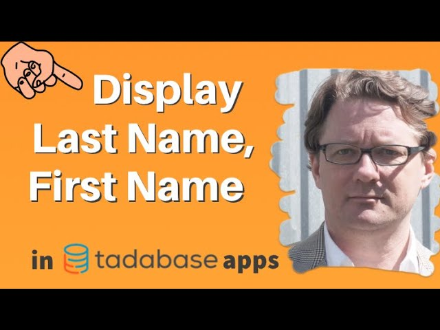 """Display """"Last Name, First Name"""" in a Tadabase App"""