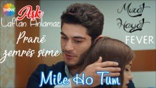 Mile Ho Tum ღ Albanian Lyrical | Hayat and Murat | Neha Kakkar, Tony Kakkar | Fever