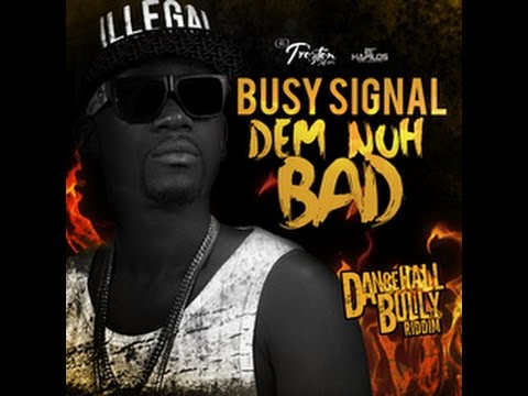 Busy Signal - Dem Nuh Bad (Raw) (Dancehall...