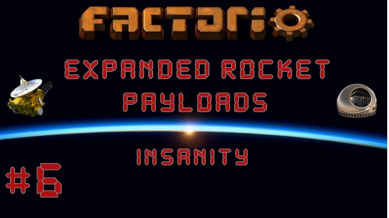 Factorio Expanded Rocket Payloads Insanity EP6 IRON OUTPOST