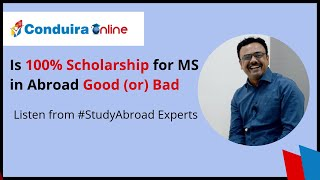 Is 100% scholarship for MS in Abroad Good (or) Bad - Listen from Experts