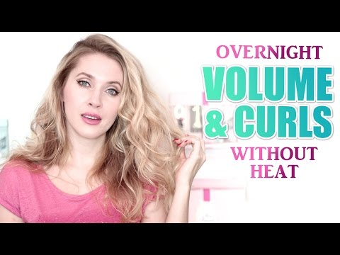 Curls without heat overnight and XXL volume