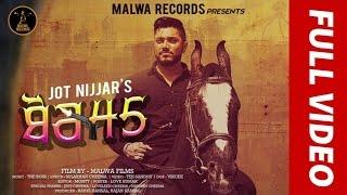 BOR 45- JOT NIJJAR FT. THE BOSS | SULAKHAN CHEEMA - LATEST PUNJABI SONG 2016 || MALWA RECORDS