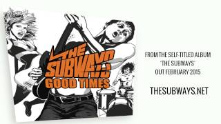 The Subways - Good Times (Official audio upload)
