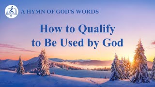 "2020 Christian Devotional Song | ""How to Qualify to Be Used by God"""