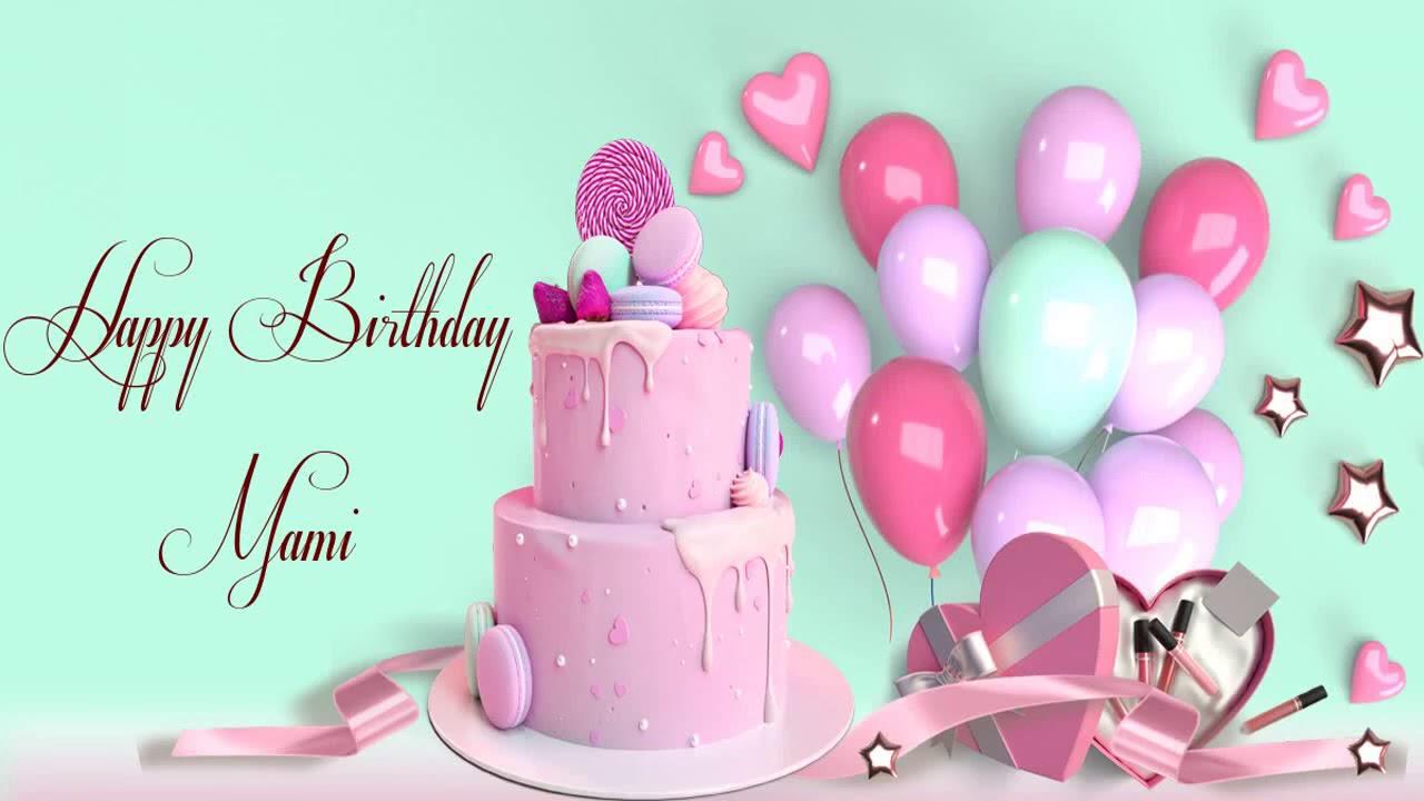 Birthday mami happy Happy Birthday