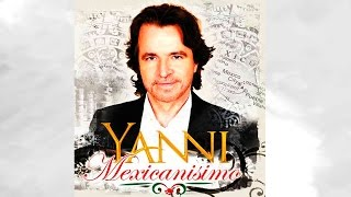 YANNI -  Mexicanisimo (Full Album)