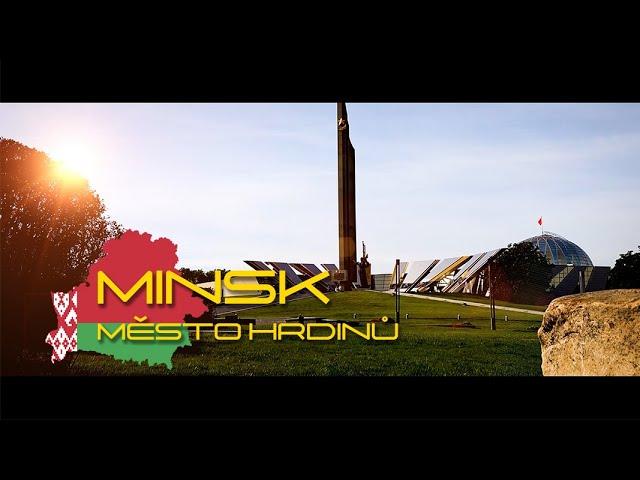 MINSK - město hrdinů.