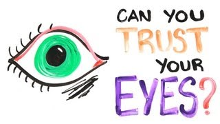 Repeat youtube video Can You Trust Your Eyes?