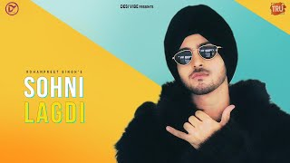 Sohni Lagdi Rohanpreet Singh Free MP3 Song Download 320 Kbps