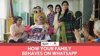 FilterCopy | How Your Family Behaves On WhatsApp | Ft. Rohan Shah