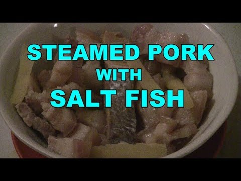 Steamed Pork With Salt Fish    (Chinese Village Cooking)   Traditional Chinese Cooking