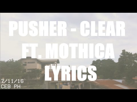 Pusher - CLEAR ft. MOTHICA Lyrics