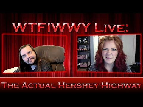WTFIWWY Live - The Actual Hershey Highway - 5/14/18