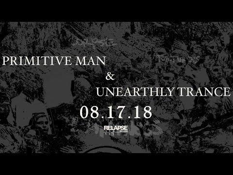 PRIMITIVE MAN/UNEARTHLY TRANCE Split Trailer