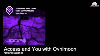 Access and You with Ovnimoon  - Natural Balance (Original Mix)