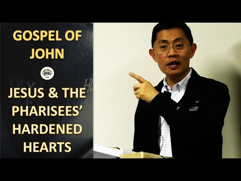 Jesus and the Pharisees' Hardened Hearts - BPCWA Gospel of John Series   Rev Joseph Poon