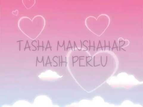 Tasha Manshahar | Masih Perlu | Lirik