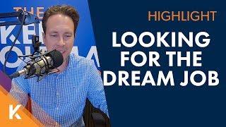 I Am Struggling To Find My Dream Job