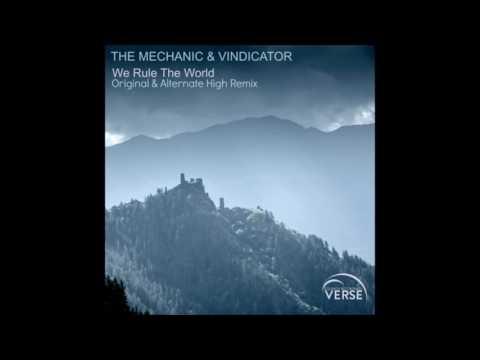 The Mechanic & Vindicator - We Rule The World (Alternate High Remix)