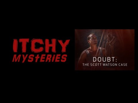 Itchy Mysteries: DOUBT The Scott Watson Case