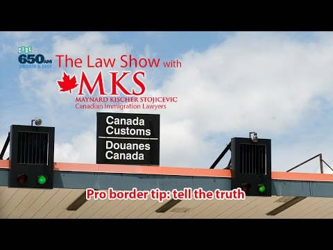 Pro border tip: tell the truth - Canada border security