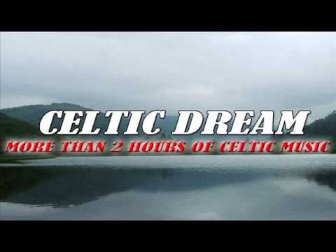 Celtic Dream - More Than 2 Hours of Celtic Music