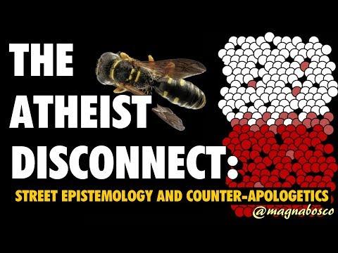 The Atheist Disconnect: Street Epistemology and Counter-Apologetics